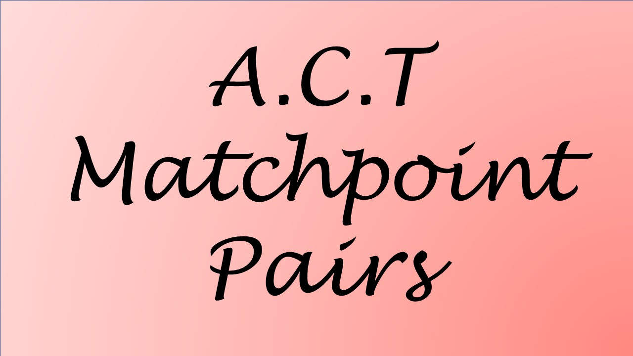 ACT Maatchpoint Pairs
